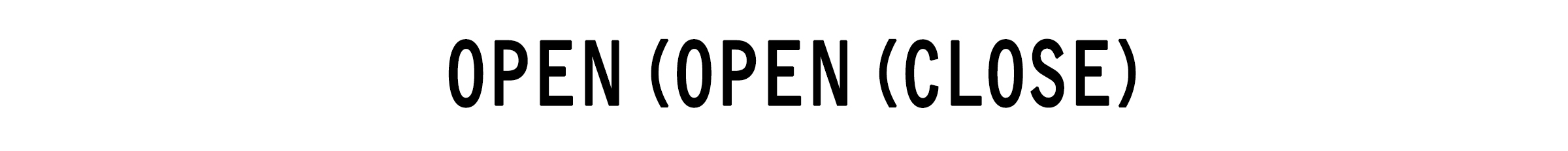 Open (Open (Close)